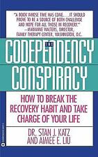 Codependency Conspiracy : How to Break the Recovery Habit and Take Charge of...