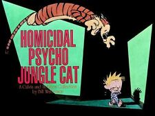 Homicidal Psycho Jungle Cat : A Calvin and Hobbes Collection by Bill...