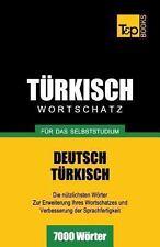 Türkischer Wortschatz Für das Selbststudium - 7000 Wörter by Andrey Taranov...