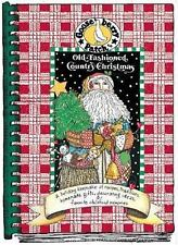Old-Fashioned Country Christmas : A Holiday Keepsake of Recipes, Traditions, Ho…
