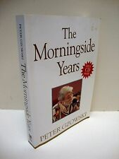 The Morningside Years by Peter Gzowski
