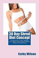 30 Day Shred Diet Concept : Introductory Fast Weight Loss Book Toward...