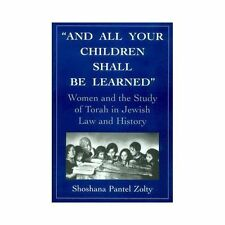 And All Your Children Shall Be Learned : Women and the Study of the Torah in...