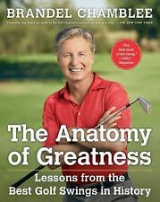 The Anatomy of Greatness: Lessons from the Best Golf Swings in History, Chamblee