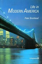 LIFE IN MODERN AMERICA / PETER BROMHEAD / LIVRE EN ANGLAIS TBE