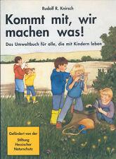 Knirsch, Komm mit wir machen was, Umweltbuch für alle die mit Kinder leben 1992