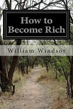 How to Become Rich : A Treatise on Phrenology, Choice of Professions, and...