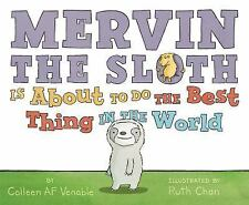 Mervin the Sloth Is about to Do the Best Thing in the World by Colleen Af...
