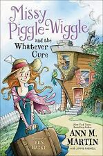 Missy Piggle-Wiggle and the Whatever Cure by Annie Parnell and Ann M. Martin...