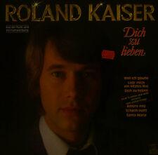 """ROLAND KAISER - DICH ZU LIEBEN 12"""" LP (T 708)"""