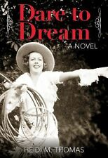 Dare to Dream: A Novel, Thomas, Heidi, Good Book