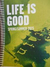 Life is Good: Sping/Summer 2015 new spiral bound catalog