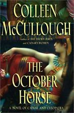 The October Horse : A Novel of Caesar and Cleopatra by Colleen McCullough