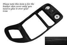 BLACK STITCH CENTRE DASH SURROUND LEATHER SKIN COVER FITS MG MGF MK1 1995-2000