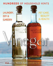 Vinegar. All You Need for Everyday Use: Laundry, DIY, Garden, Pet Care, Beauty &