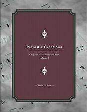 PIANISTIC CREATIONS: PIANO SOLOS Book 6. Sheet Music. Kevin G. Pace