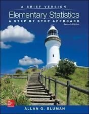 Elementary Statistics : A Step-by-Step Approach by Allan G. Bluman (2014,...