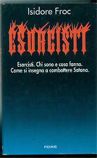 FROC ISIDORE ESORCISTI CHI SONO E COSA FANNO PIEMME 1993 ESOTERISMO OCCULTO
