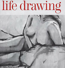 Life Drawing (Foundation Course), Rowlands, Ian, New Book