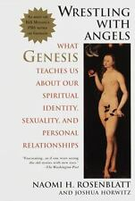 Wrestling With Angels: What Genesis Teaches Us About Our Spiritual Identity, Sex