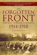 The Forgotten Front: The East African Campaign 1914-1918, Anderson, Ross, New Bo
