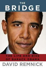 The Bridge: The Life and Rise of Barack Obama by David Remnick - 2010, HB 1st Ed