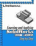 Learning and Applying SolidWorks 2011-2012 by L. Scott Hansen (2011, Paperback)