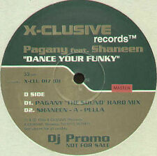 PAGANY - Dance Your Funky - Feat Shaneen - X-clusive - Uk - X-CLU 017