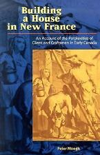 Building House In New France: An account of the Perplexities of Client-ExLibrary
