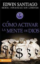 NEW - Como activar la mente de Dios (Finanzas sin limite) (Spanish Edition)
