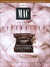 The Mac is Not a Typewriter: A Style Manual for Creating Professional-Level Type