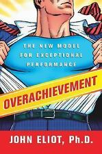 Overachievement: The New Model for Exceptional Performance-ExLibrary