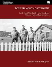 Fort Hancock Gatehouse: Historic Structure Report by U. S. Department of the...