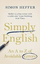 Simply English: An A-Z of Avoidable Errors by Heffer, Simon