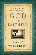 God Is Faithful : A Daily Invitation into the Father Heart of God by David...
