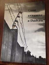 Cosa avvenne a Dachau? di Dott. Giovanni Neuhausler