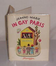 JEANNE-MARIE IN GAY PARIS, by Françoise 1956 FIRST EDITION with DUST JACKET