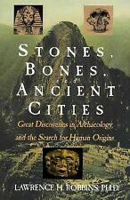 Stones, Bones, and Ancient Cities: Great Discoveries in Archaeology and the Sear
