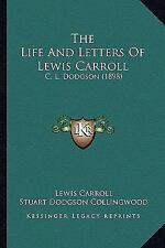 The Life and Letters of Lewis Carroll : C. L. Dodgson (1898) by Lewis Carroll...