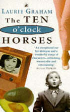 The Ten o'Clock Horses by Laurie Graham (Paperback, 1996)