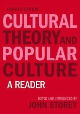 Cultural Theory and Popular Culture : A Reader by John Storey (2008,...