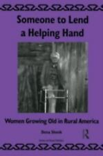 Someone To Lend a Helping Hand: Women Growing Old in Rural America (Li-ExLibrary