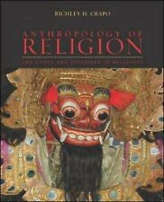 Anthropology of Religion : The Unity and Diversity of Religions by Richley H....