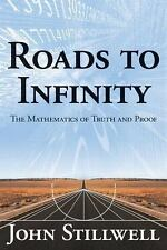 Roads to Infinity: The Mathematics of Truth and Proof, Stillwell, John C., Excel