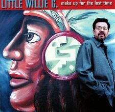 Make up for Lost Time by Little Willie G. (CD, Mar-2000, Hightone)