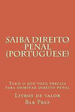 Saiba Direito Penal (Portuguese) : Tudo o Que Voce Precisa para Dominar...