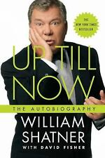 Up Till Now: The Autobiography by Shatner, William; Fisher, David