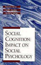 Social Cognition: Impact on Social Psychology-ExLibrary