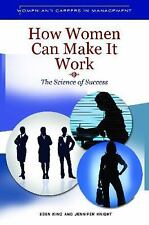 How Women Can Make It Work: The Science of Success (Women and Careers in Managem