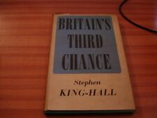 1943 1ST EDITION BRITAIN'S THIRD CHANCE BY STEPHEN KING-HALL